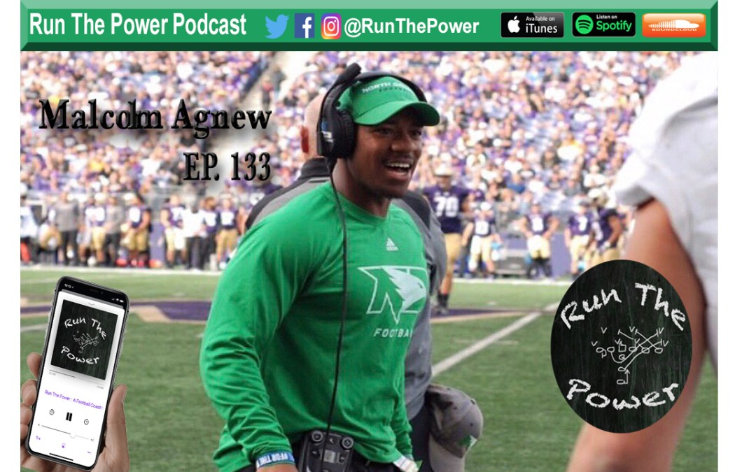 """Malcolm Agnew – Coaching RB's at North Dakota Ep. 133"" Run The Power : A Football Coach's Podcast"