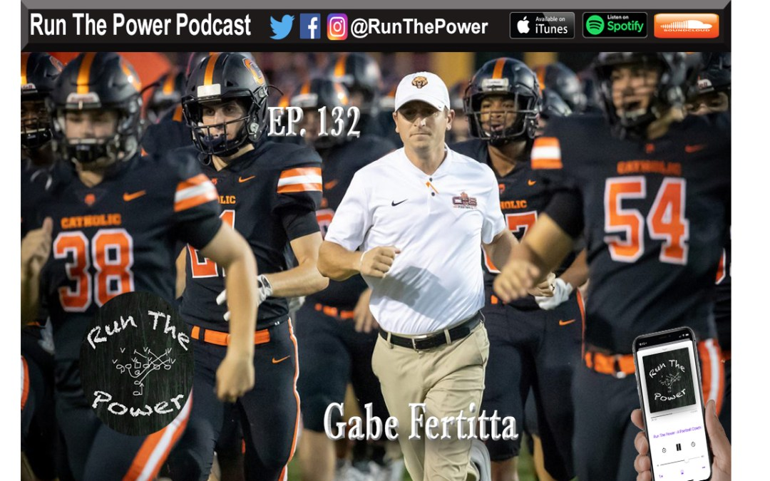"""Gabe Fertitta – Running Power at Catholic High in Louisiana Ep. 132"" Run The Power : A Football Coach's Podcast"