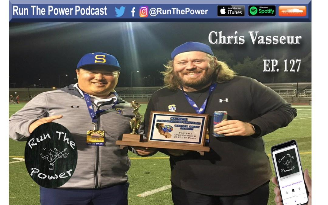 """Chris Vasseur – A Simple & Thorough Way to Teach & Call a Championship Defense Ep. 127"" Run The Power : A Football Coach's Podcast"