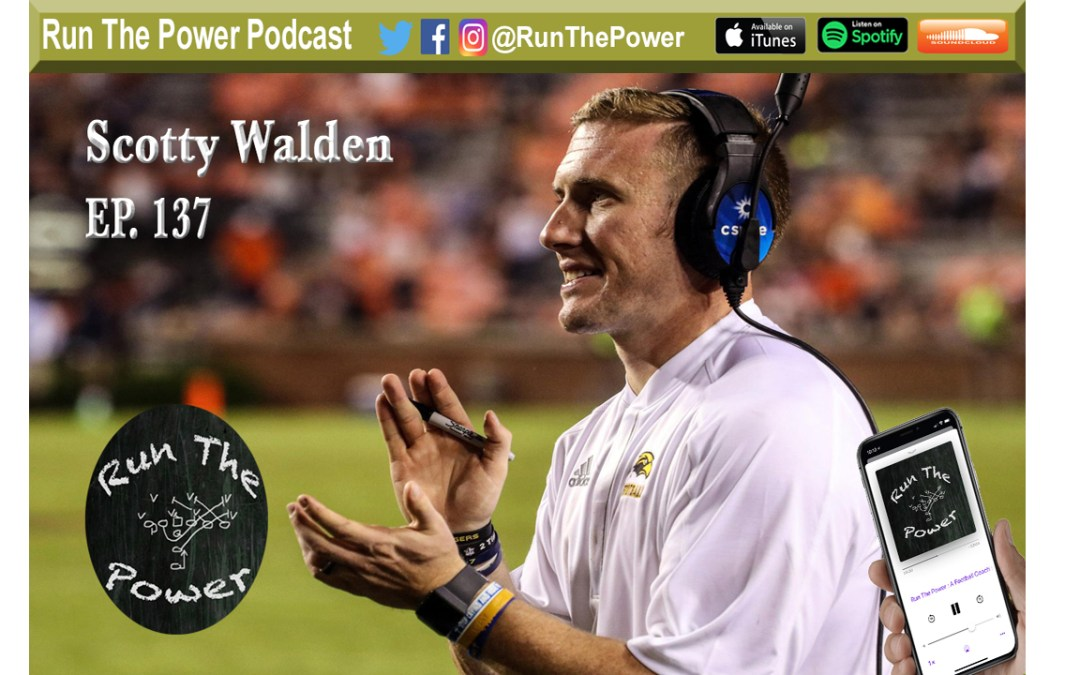 """Scotty Walden – Developing Receivers at Southern Miss Ep. 137"" Run The Power : A Football Coach's Podcast"