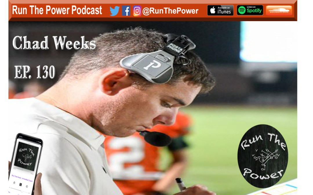 """Chad Weeks – Play-action Passes and 12 Personnel Ep. 130"" Run The Power : A Football Coach's Podcast"