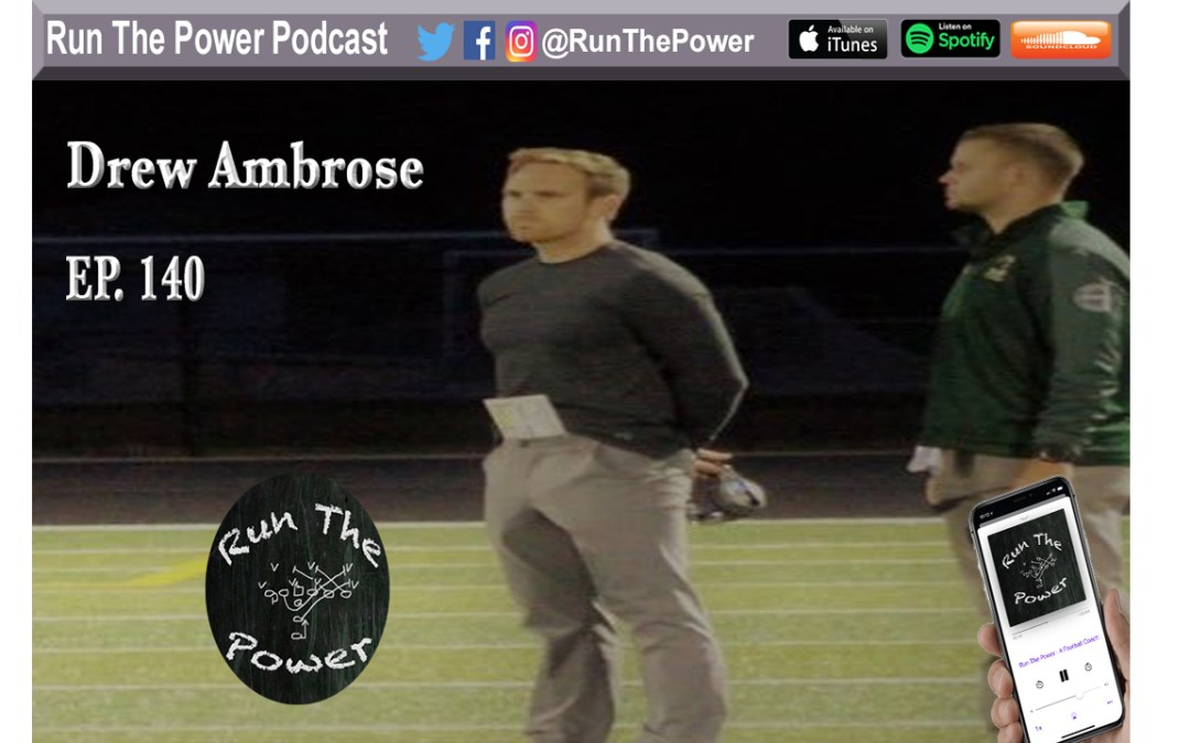 """Drew Ambrose – Attacking Defenses Through the Air Ep. 140"" Run The Power : A Football Coach's Podcast"