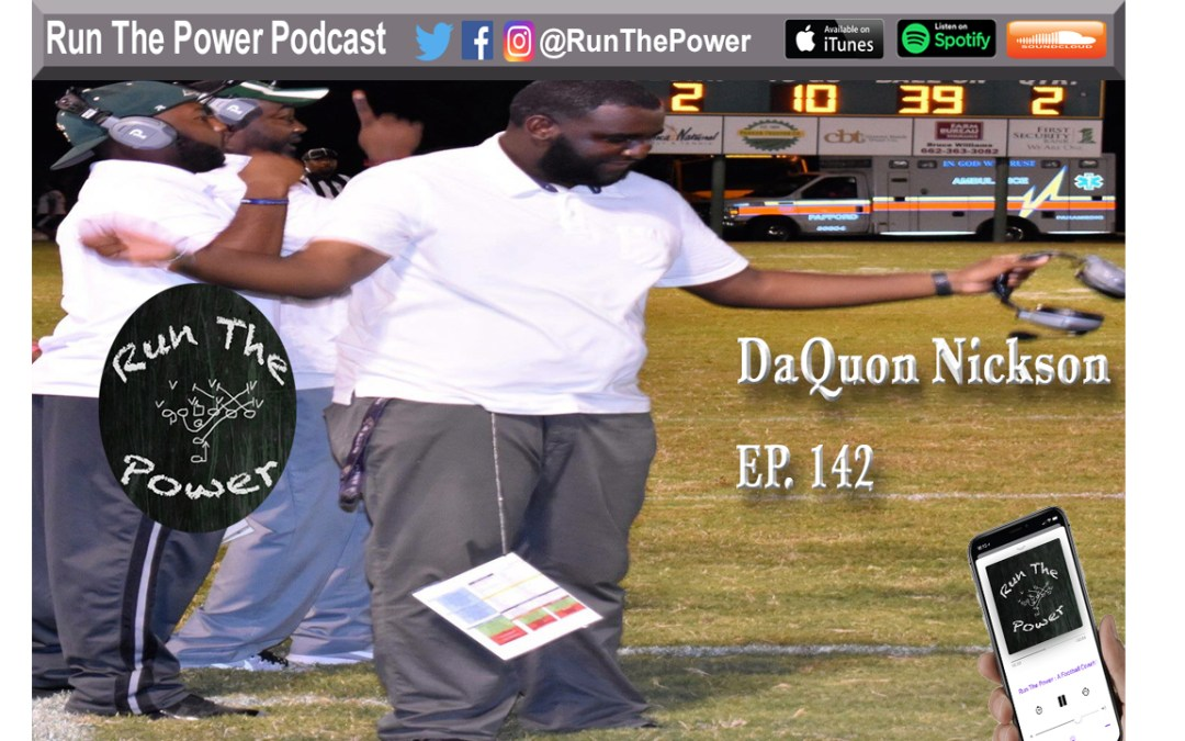 """DaQuon Nickson – Being a Young OC Despite not Playing HS Ball Ep. 142"" Run The Power : A Football Coach's Podcast"