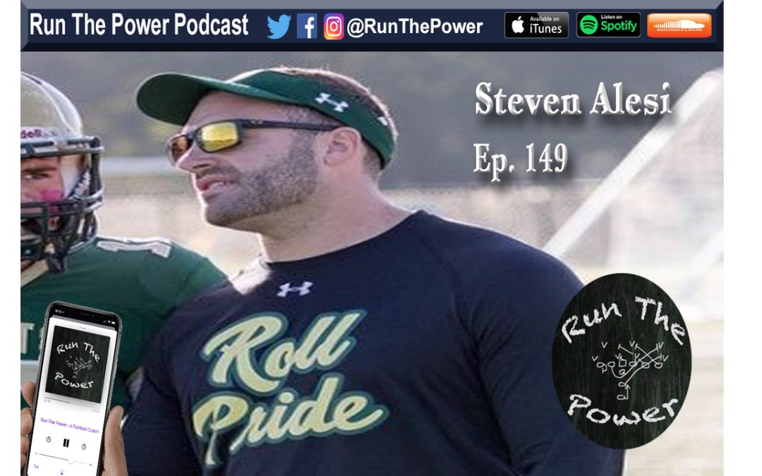 """Steven Alesi – Evolution of a Diverse, Attacking Offense Ep. 149"" Run The Power : A Football Coach's Podcast"