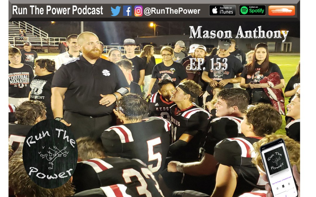 """Mason Anthony – HC at Rush Springs in Oklahoma Ep. 153"" Run The Power : A Football Coach's Podcast"