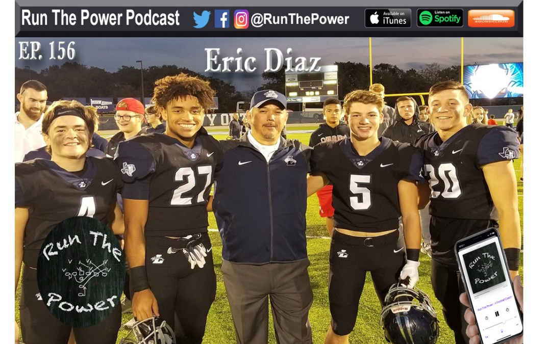 """Eric Diaz – Football for Life Ep. 156"" Run The Power : A Football Coach's Podcast"