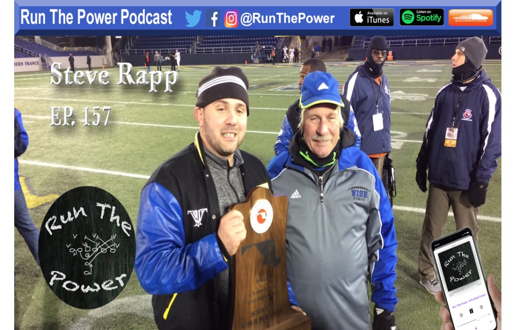 """Steve Rapp – The Benefits of 7on7 in the Offseason Ep. 157"" Run The Power : A Football Coach's Podcast"