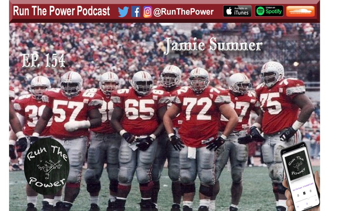 """Jamie Sumner – Playing alongside All Time Greats at THE Ohio State Ep. 154"" Run The Power : A Football Coach's Podcast"