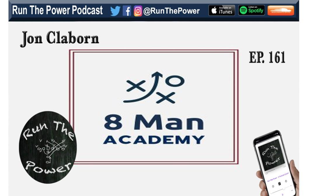"""""""Jon Claborn – 8 Man Academy Ep. 161"""" Run The Power : A Football Coach's Podcast"""