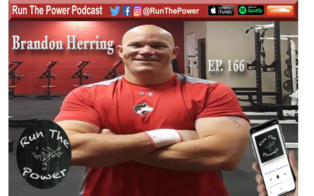 """Brandon Herring – The Similarities of Coaching O-Line Ep. 166"" Run The Power : A Football Coach's Podcast"