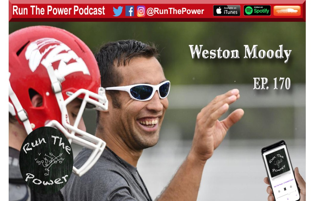 """Weston Moody – Path to Becoming a Head Coach Ep. 170"" Run The Power : A Football Coach's Podcast"