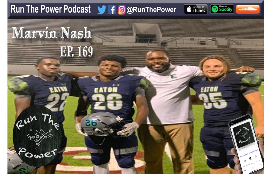 """""""Marvin Nash – iCoach Podcast & Helping Players get Recruited Ep. 169"""" Run The Power : A Football Coach's Podcast"""