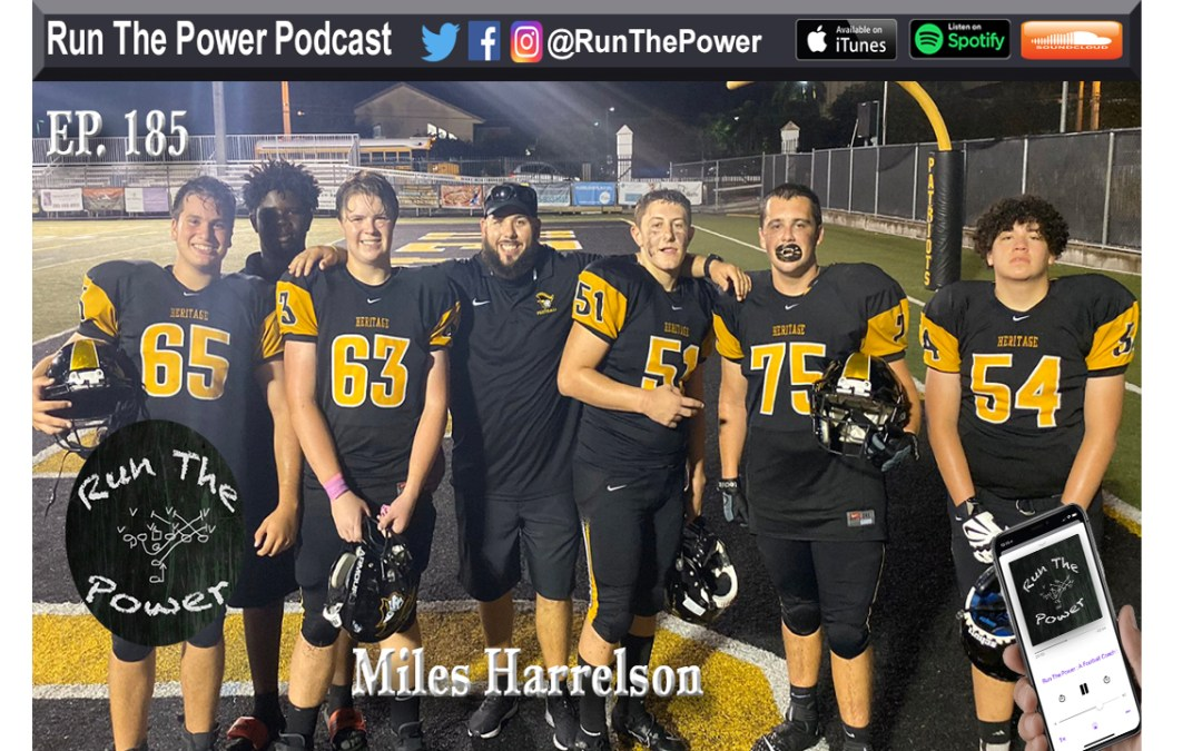 """Miles Harrelson – Coaching Sub Varsity & Varsity OL Ep. 185"" Run The Power : A Football Coach's Podcast"