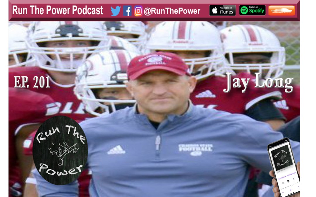"""Jay Long – Being a Collegiate Head Coach & O-Line Coach Ep. 201"" Run The Power : A Football Coach's Podcast"