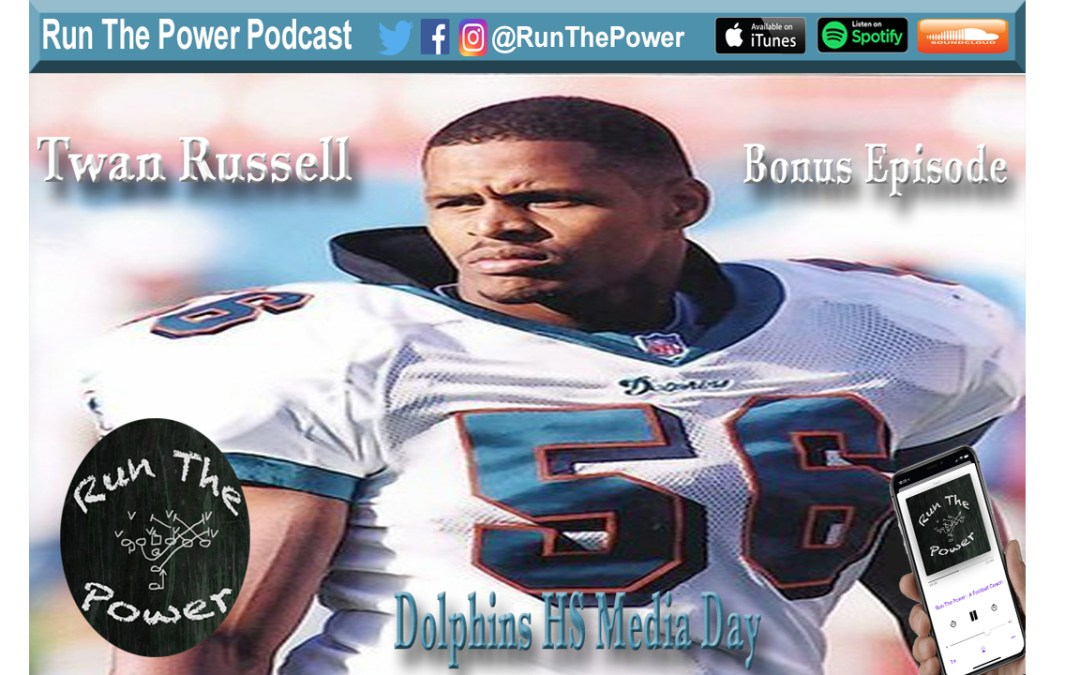 """Twan Russell – Miami Dolphins HS Media Day"" Run The Power : A Football Coach's Podcast"