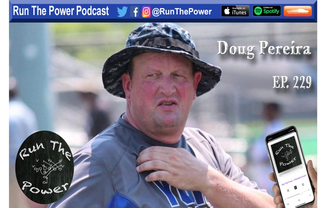 """Doug Pereira – The Power Run Game in HS Football Ep. 229"" Run The Power : A Football Coach's Podcast"