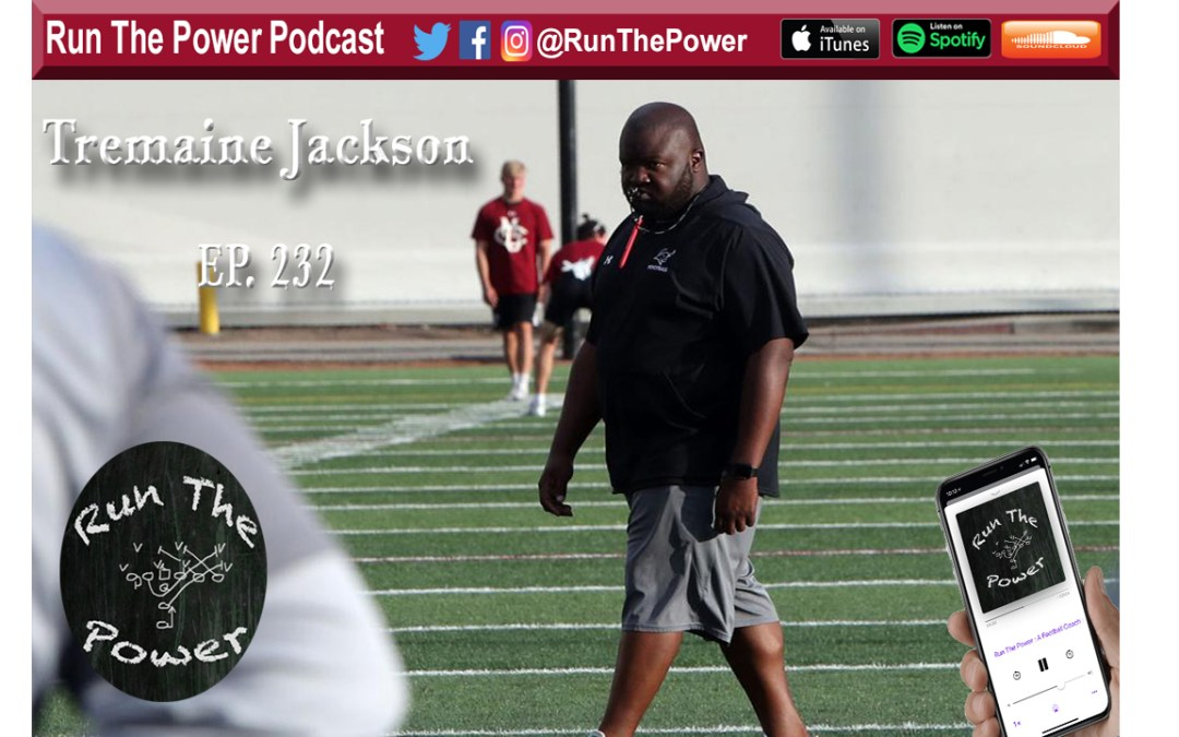 """Tremaine Jackson – Head Coach Colorado Mesa University Ep. 232"" Run The Power : A Football Coach's Podcast"