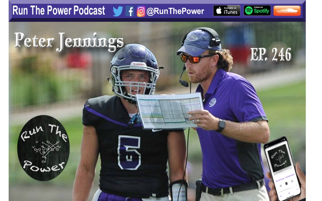 """Peter Jennings – Game Planning Based on Personnel & Schemes That Fit Them Ep. 246"" Run The Power : A Football Coach's Podcast"
