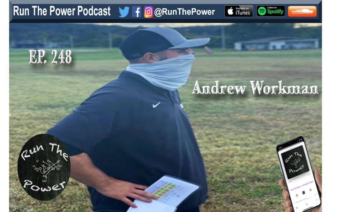 """Andrew Workman – Getting TE's & FB's Involved in Your Offense Ep. 248"" Run The Power : A Football Coach's Podcast"