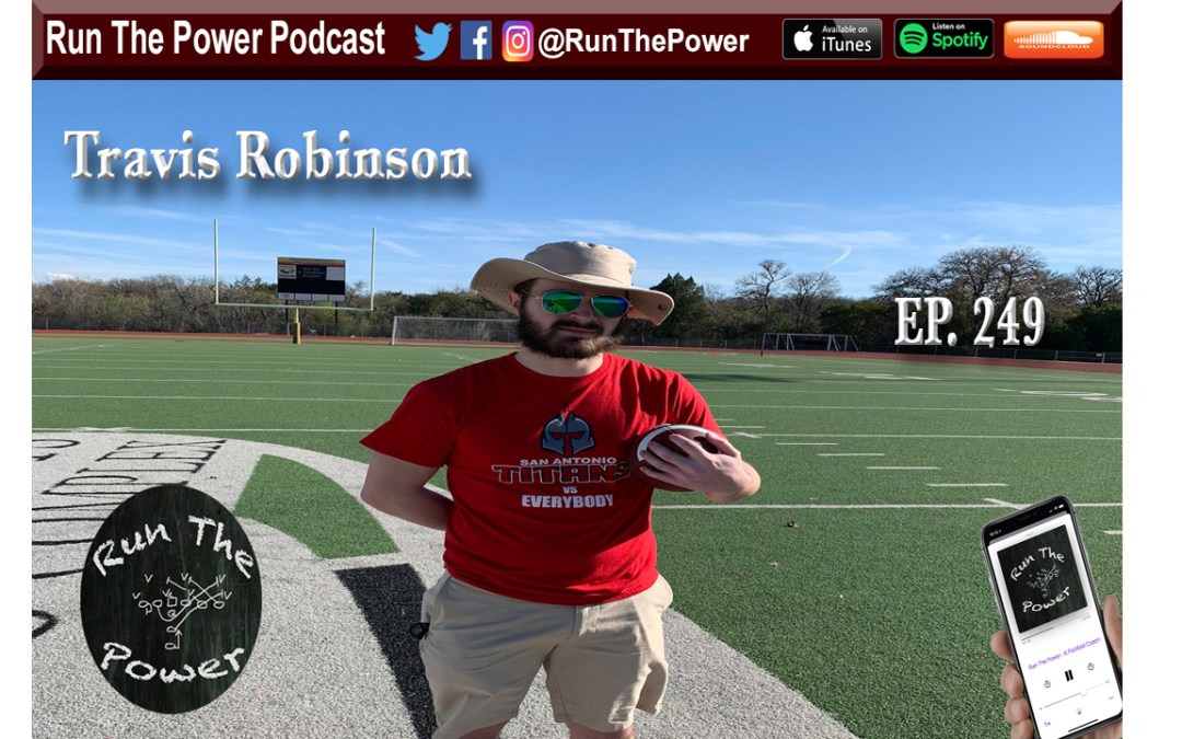 """Travis Robinson – Empty & No Back Formations Ep. 249"" Run The Power : A Football Coach's Podcast"