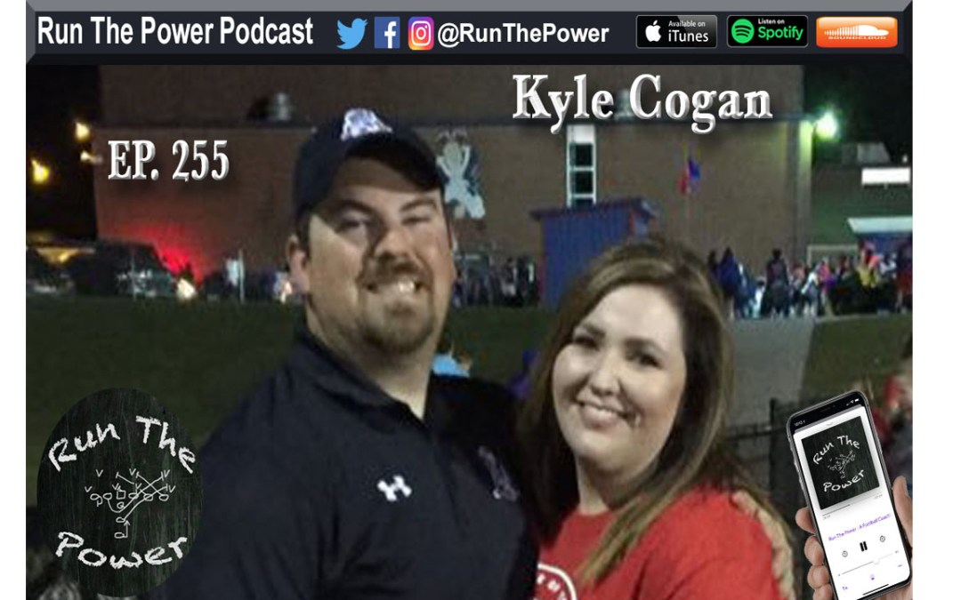 """Kyle Cogan – Strength and Speed & 1 High Coverage Ep. 255"" Run The Power : A Football Coach's Podcast"