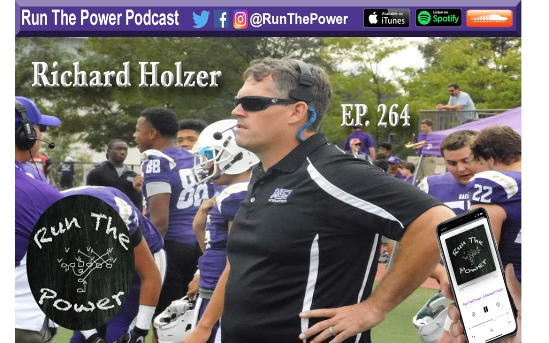 """Richard Holzer – Building Private & Public Football Programs Ep. 264"" Run The Power : A Football Coach's Podcast"