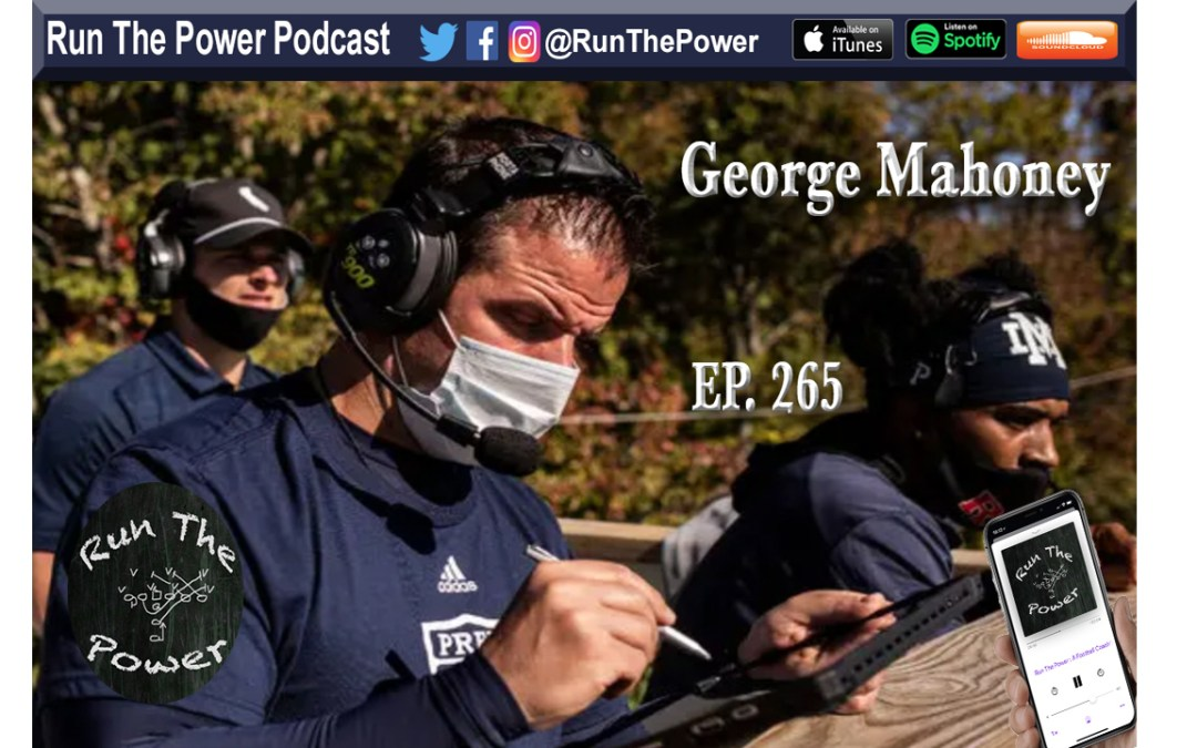 """George Mahoney – Analytics in HS Football Ep. 265"" Run The Power : A Football Coach's Podcast"
