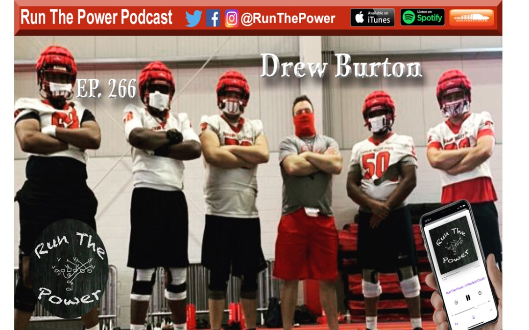 """""""Drew Burton – Developing Tight Ends & Offensive Linemen Ep. 266"""" Run The Power : A Football Coach's Podcast"""