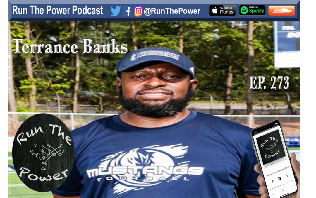 """""""Terrance Banks – 101 Plays In the Power Spread Offense Ep. 273"""" Run The Power : A Football Coach's Podcast"""