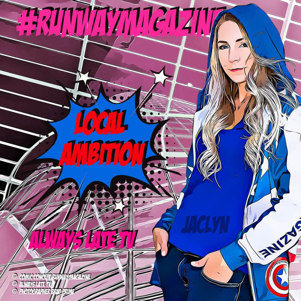 "Runway Magazine presents Local Ambition by Always Late TV reality show <a href=""https://runwaymagazines.com"">RUNWAY MAGAZINE </a>"