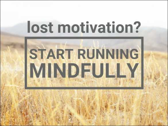 LOST MOTIVATION run mindfully