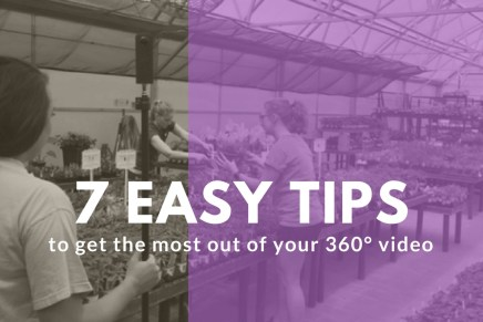 7 Tips To Achieve The Best Results With 360° Video