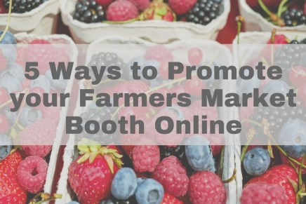5 Ways to Promote your Farmers Market Booth Online