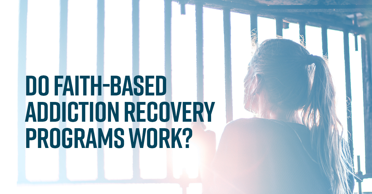 do faith based addiction recovery programs work? ru recovery