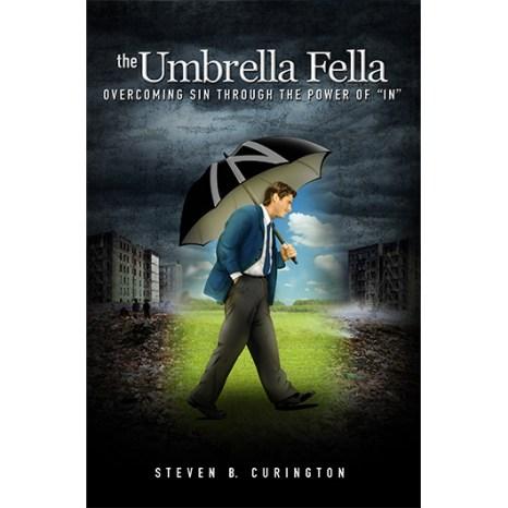 Umbrella Fella: Overcoming Sin Through The Power of IN