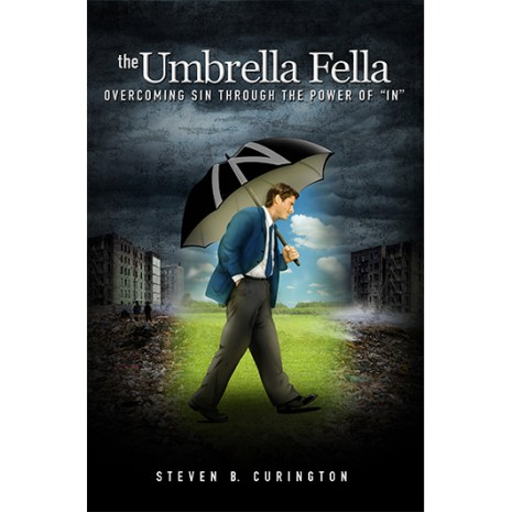 Umbrella Fella: Overcoming Sin Through The Power of IN