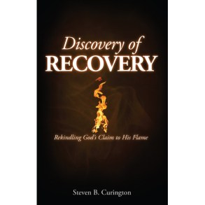 Discovery of Recovery: Rekindling God's Claim to His Flame