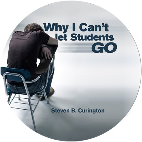 Why I Can't Let Students Go (Audio CD)