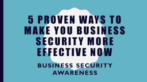 5-proven-ways-to-make-you-business-security-effective-now
