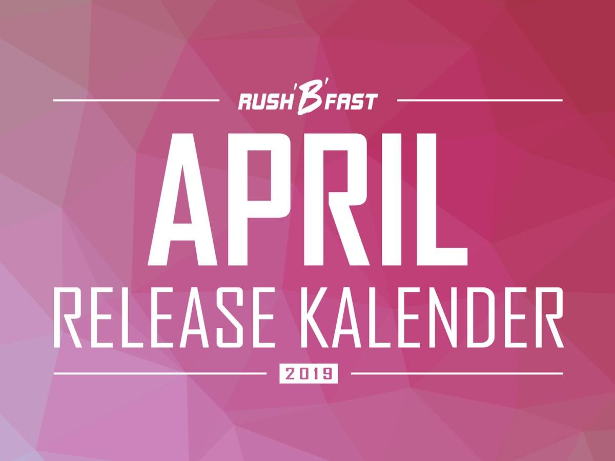 rush'B'fast - Game-Release-Kalender: April 2019