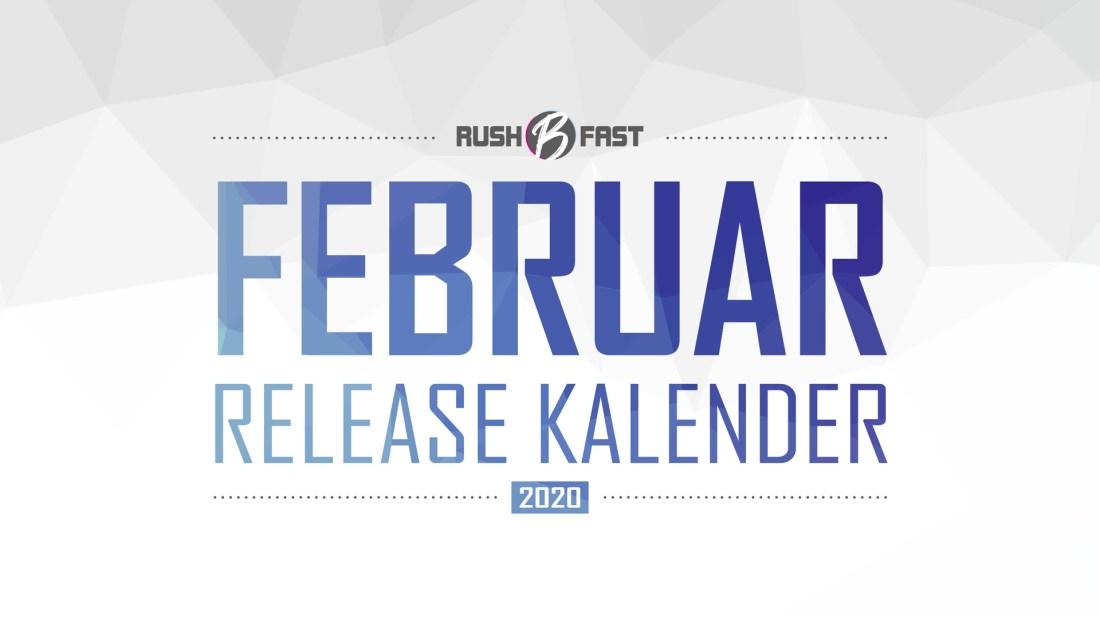 rush'B'fast - Game-Release-Kalender: Februar 2020