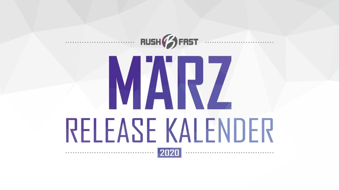 rush'B'fast - Game-Release-Kalender: März 2020