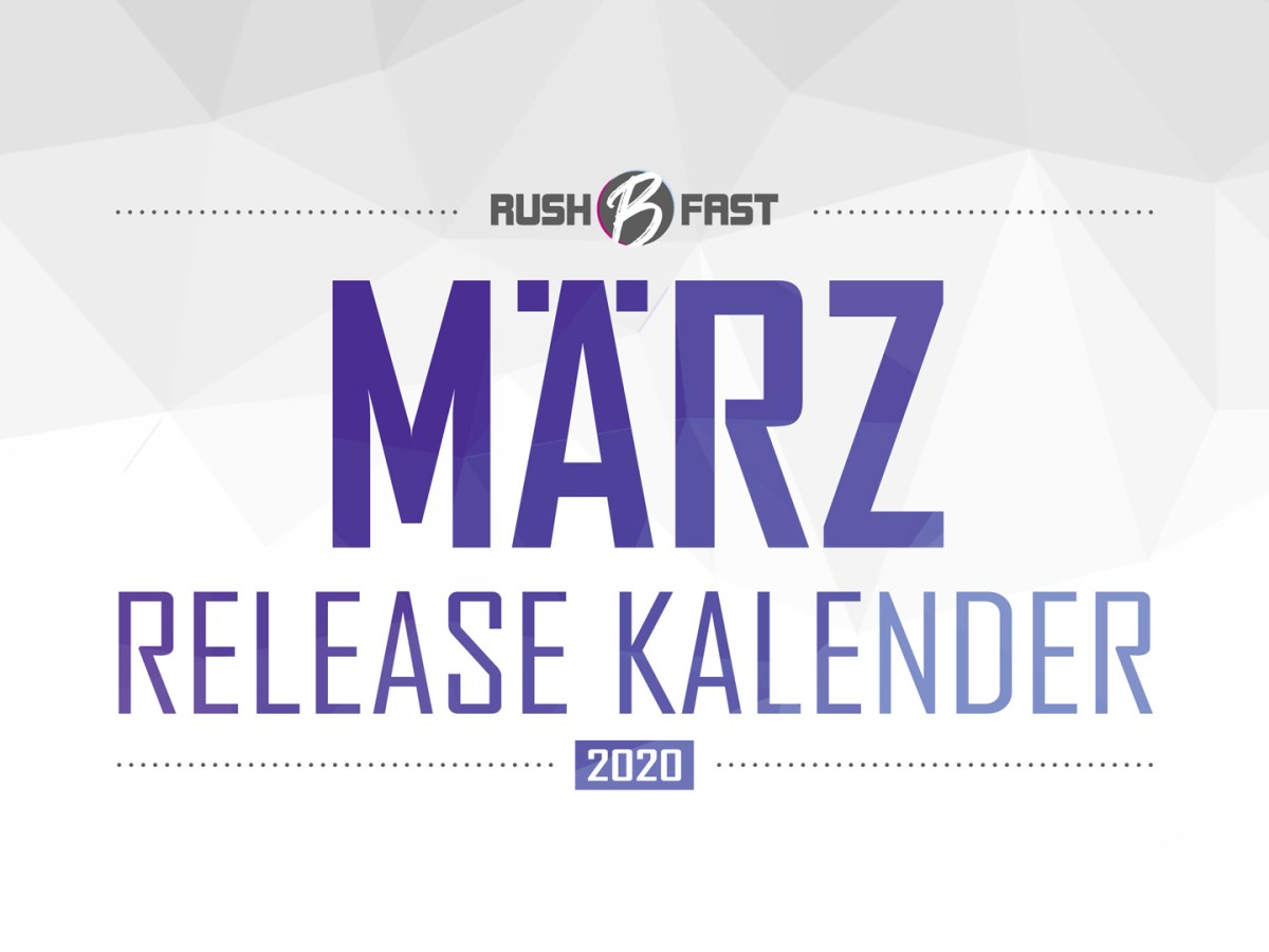 rush'B'fast - Game-Release-Kalender: März 2020