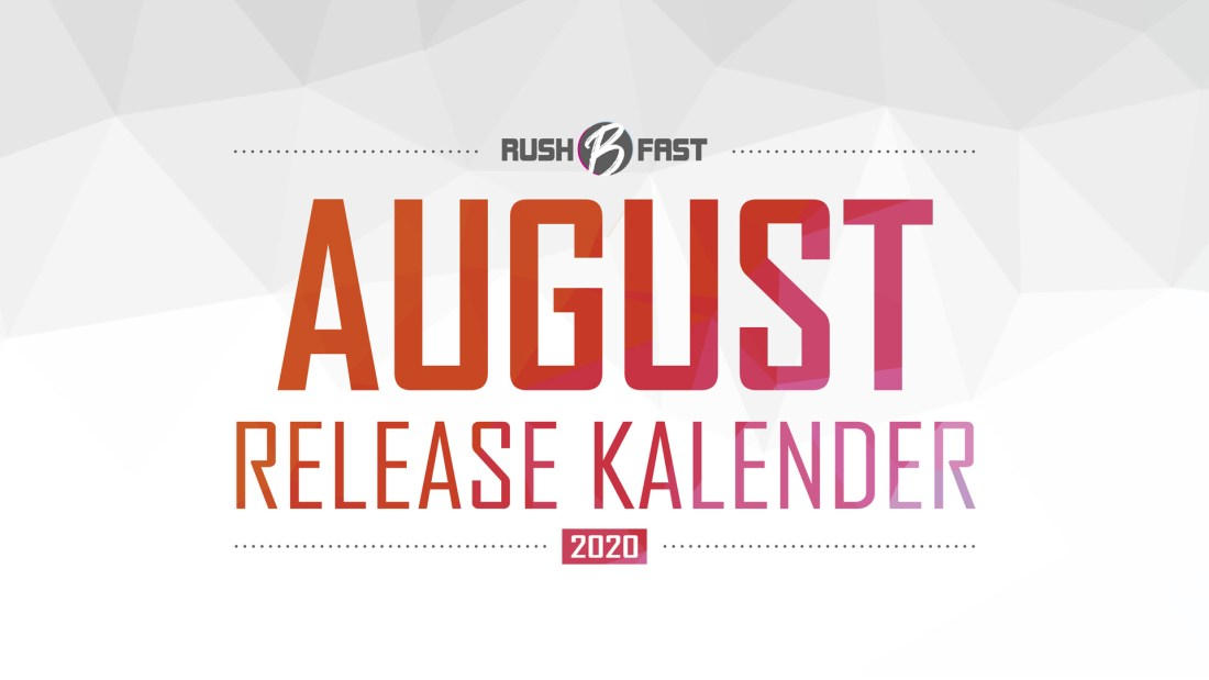 rush'B'fast - Game-Release-Kalender: August 2020