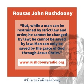 Rushdoony Quote 13