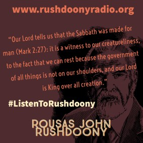 Rushdoony Quote 15