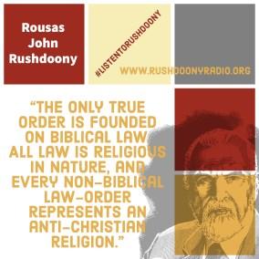 Rushdoony Quote 17