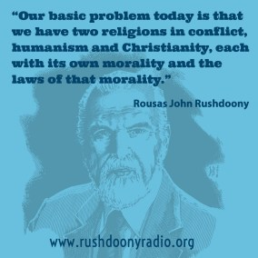 Rushdoony Quote 5