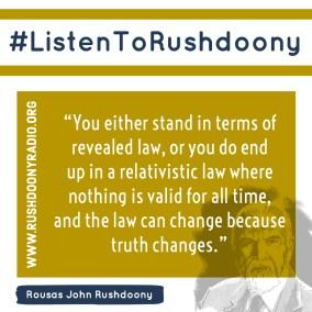 Rushdoony Quote 55