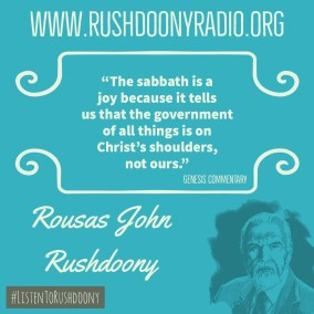 Rushdoony Quote 59